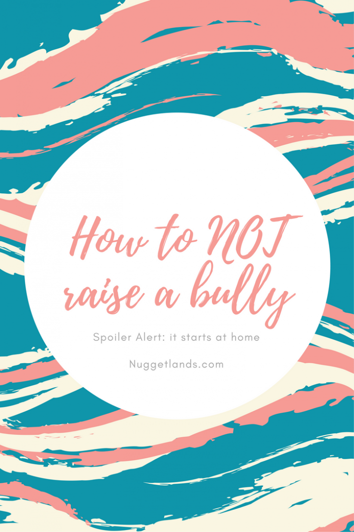 How to NOT raise a bully